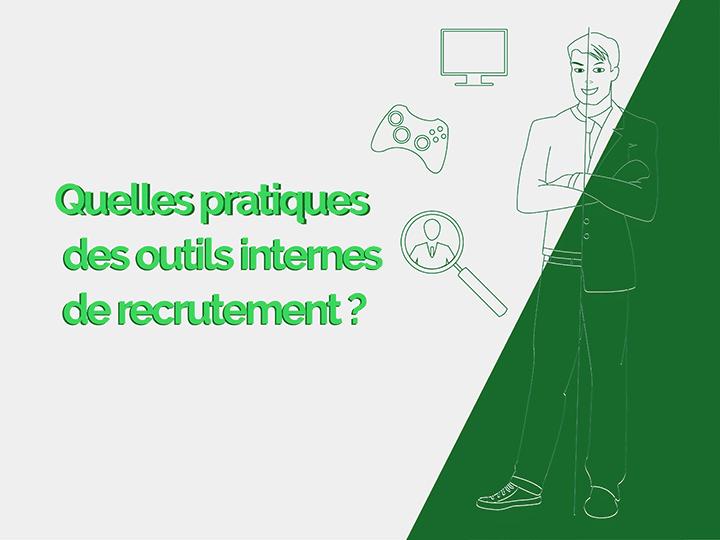 Quelles pratiques des outils internes de recrutement ?