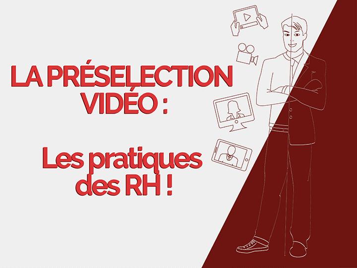 La présélection vidéo : les pratiques des RH !